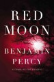 Red moon. [electronic resource] : A Novel.