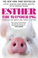 The true adventures of Esther the wonder pig.