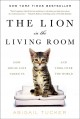 The inner life of cats : the science and secrets of our mysterious feline companions.