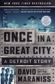 Once in a great city : a Detroit story.
