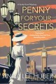 Penny for Your Secrets. [electronic resource]