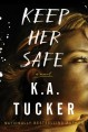 Keep her safe : a novel.