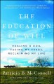 Education of Will, The. [electronic resource] : A Mutual Memoir of a Woman and Her Do.