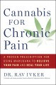 Cannabis for Chronic Pain. [electronic resource] : A Proven Prescription for Using Marijuana to Relieve Your Pain and Heal Your Lif.