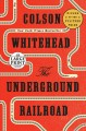 The Underground Railroad (Oprah's Book Club) [electronic resource] : A Nove.