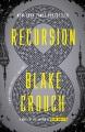 Recursion : a novel.