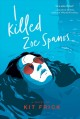 I Killed Zoe Spanos. [electronic resource] :
