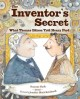 The inventor's secret : what Thomas Edison told Henry Ford.