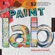 Paint it : the art of acrylics, oils, pastels, and watercolors.