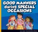 Good manners in public.