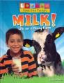 Milk! : a 10,000-year food fracas.