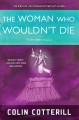 The woman who wouldn't die.