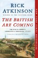 British Are Coming, The. [electronic resource] : The War for America, Lexington to Princeton, 1775-177.