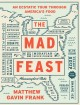 The mad feast : an ecstatic tour through America's food.