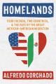 Patrias : cuatro amigos, dos países y el destino de la gran migración Mexicana.
