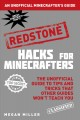 Hacks for minecrafters. [electronic resource] : The Unofficial Guide to Tips and Tricks That Other Guides Won't Teach You.