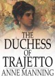 The Duchess of Trajetto. [electronic resource]