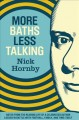More baths less talking. [electronic resource] : Notes from the Reading Life of a Celebrated Author Locked in Battle with Football, Family, and Time.