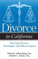 Divorce in California : The Legal Process, Your Rights, and What to Expect