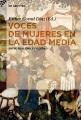 Voces de mujeres en la Edad Media. [electronic resource] : Entre realidad y ficciâon.