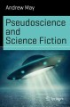 Pseudoscience and science fiction.