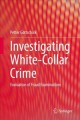 Explaining white-collar crime : the concept of convenience in financial crime investigations.
