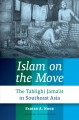 Islam on the move : the Tablighi Jama'at in Southeast Asia.