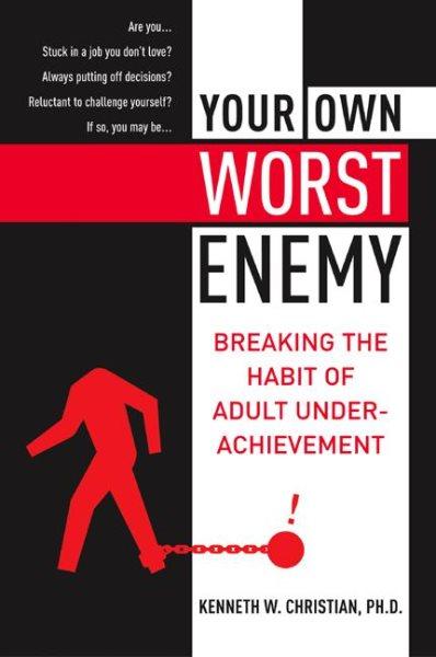 Your Own Worst Enemy: Breaking the Habit of Adult Underachievement 這輩子,只能這樣嗎?