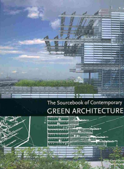 The sourcebook of contemporary green architecture /