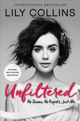 Unfiltered : : no shame- no regrets- just me