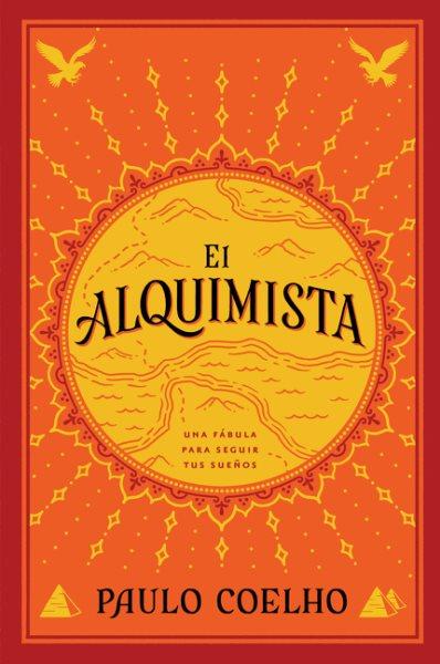 El alquimista: Una fabula para seguir tus suenos (The Alchemist: A Fable about F
