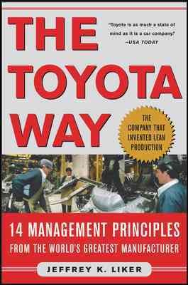 The Toyota Way: Fourteen Management Principles from the World's Greatest Manufac