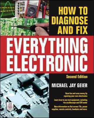 How to Diagnose and Fix Everything Electronic