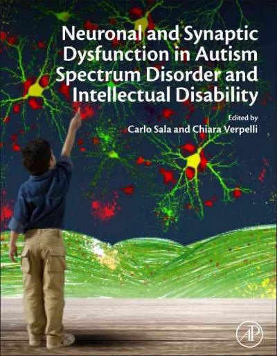 Neuronal and synaptic dysfunction in autism spectrum disorder and intellectual disability /
