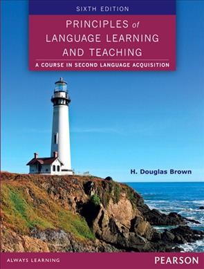 Principles of language learning and teaching : a course in second language acquisition