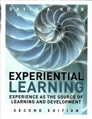 Experiential learning : experience as the source of learning and development