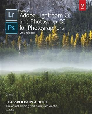 Adobe Lightroom and Photoshop Cc for Photographers 2015