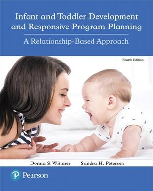 Infant and toddler development and responsive program planning : a relationship-based approach