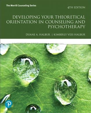 Developing your theoretical orientation in counseling and psychotherapy /