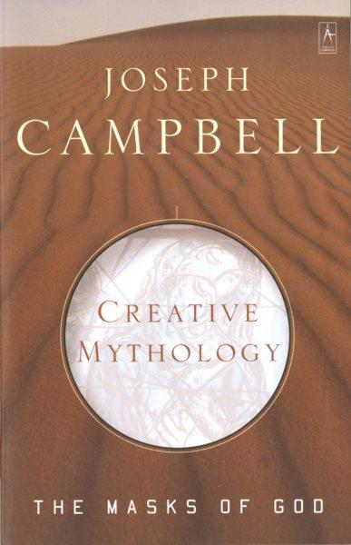 Masks of God 4: Creative Mythology, Vol. 4