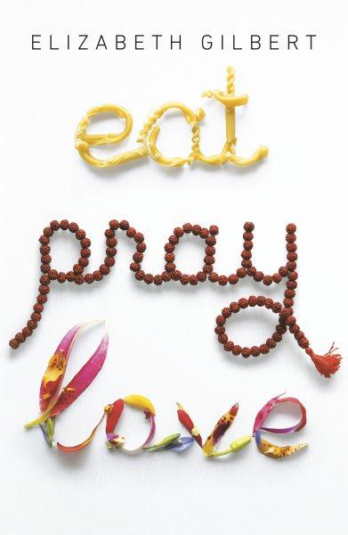 Eat, Pray, Love  享受吧!一個人的旅行