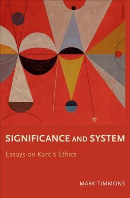 Significance and system :  essays on Kant
