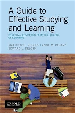 A Guide to Effective Studying and Learning