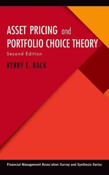 Asset Pricing and Portfolio Choice Theory:second edition