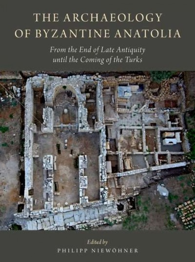 The Archaeology of Byzantine Anatolia