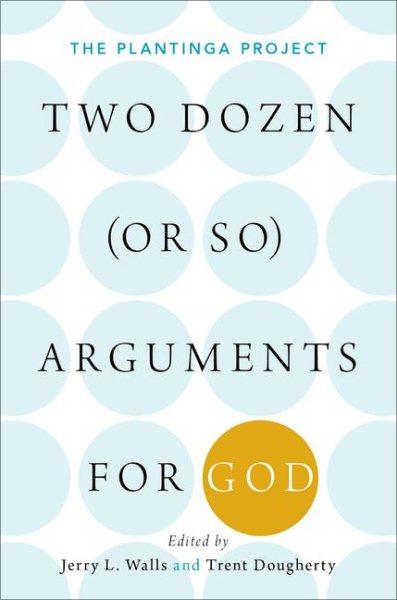 Two Dozen or So Arguments for God
