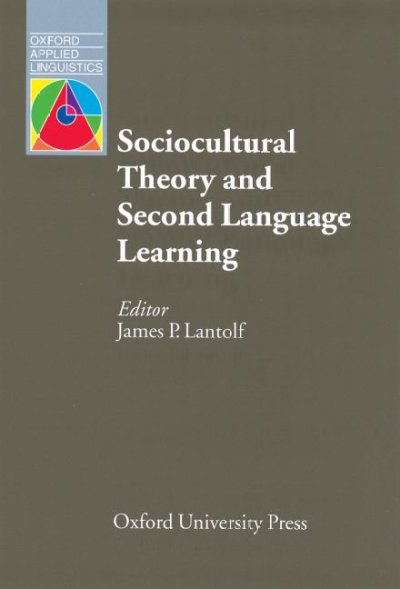 Sociocultural theory and second language learning /