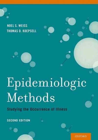 Epidemiologic methods :  studying the occurrence of illness /