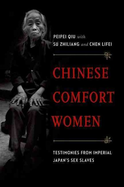 Chinese comfort women : testimonies from imperial Japan