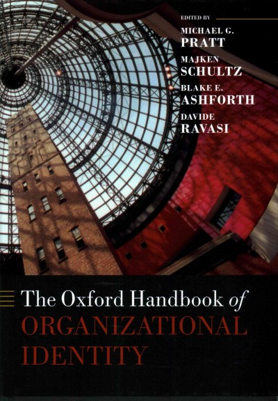 The Oxford handbook of organizational identity /